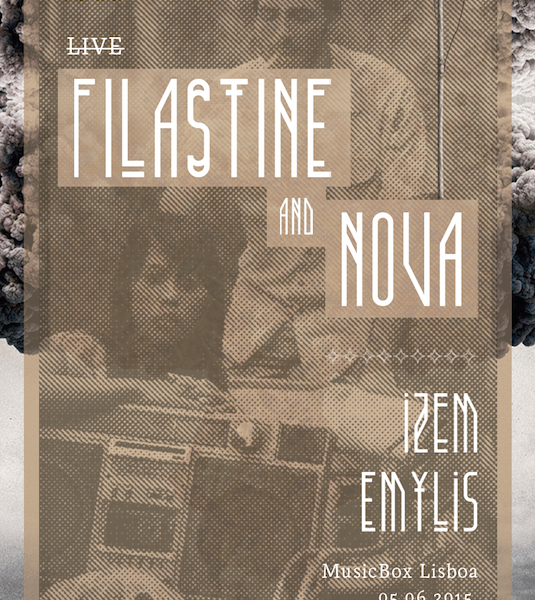 Filastine and Nova no MUSICBOX. Bilhetes aqui!