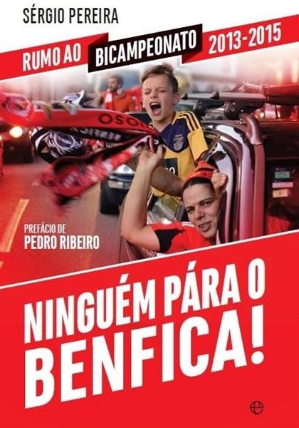 Ganha o livro 'Ninguém pára o Benfica'