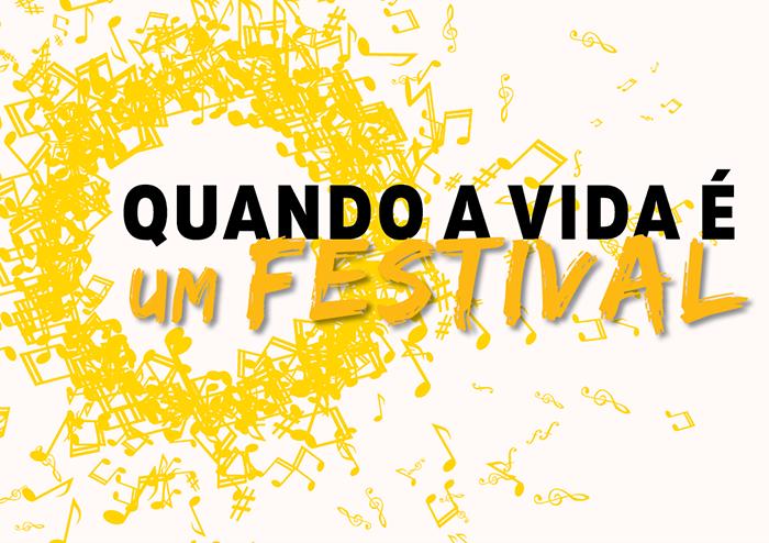 Quando a vida é um Festival